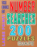 The Book of Number Searches: 200 puzzles LARGE PRINT